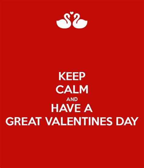 great valentines keep calm and a great valentines day poster zoe