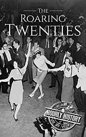 Amazon.com: The Roaring Twenties: A History From Beginning