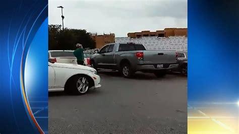 video man loses   parking spot  houston walmart