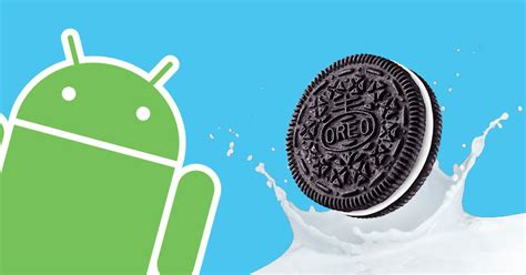 Android Oreo Release Date by Android O Features Possible Names And Release Date