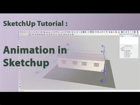 tutorial memakai google sketchup sketchup tutorial animation in sketchup youtube