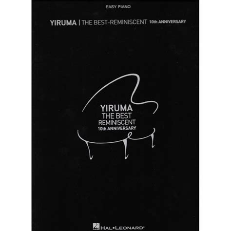 Yiruma The Best Reminiscent by Yiruma The Best Reminiscent 10th Anniversary Easy