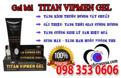 gel titan vipmen mua ở đ 226 u để đạt chất lượng tốt nhất
