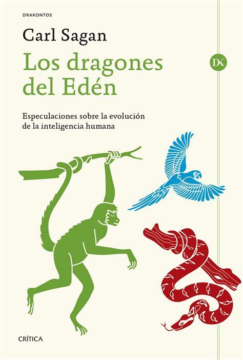 libro los dragones del edn librer 237 a dykinson los dragones del ed 233 n sagan carl 978 84 9892 805 1