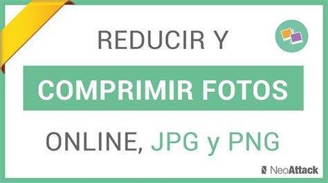 reducir imagenes jpg sin perder calidad tutorial para reducir y comprimir fotos e im 225 genes online