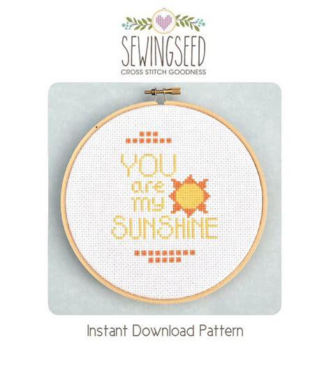 cross stitch pattern you are my sunshine you are my sunshine cross stitch pattern instant download