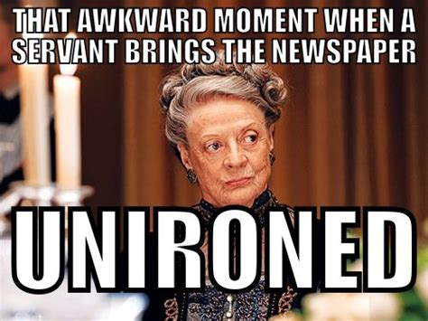 Downton Abbey Meme - 34 best images about downton abbey funny ness on pinterest