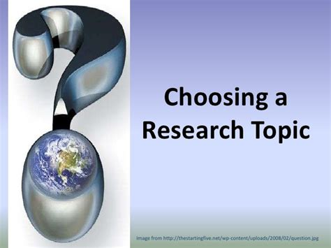 Choosing A by Str02 Choosing A Research Topic