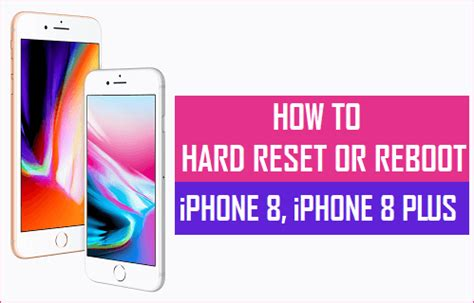 how to reset or reboot iphone 8 iphone 8 plus