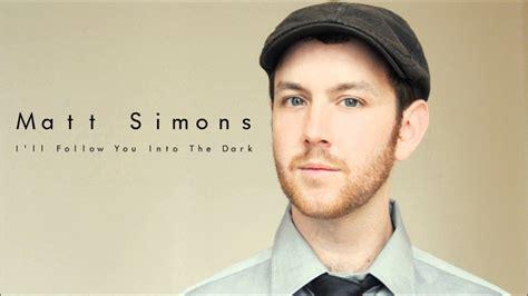 miss you more lyrics matt simons i will follow you into the matt simons audio only