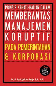 Buku Gaya Manajemen Bisnis Vs Peran Negara Kuat Dalam Mengurus Negara prinsip kehati hatian dalam memberantas manajemen koruptif
