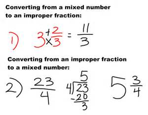When we turned to improper fractions to mixed numbers we did not have