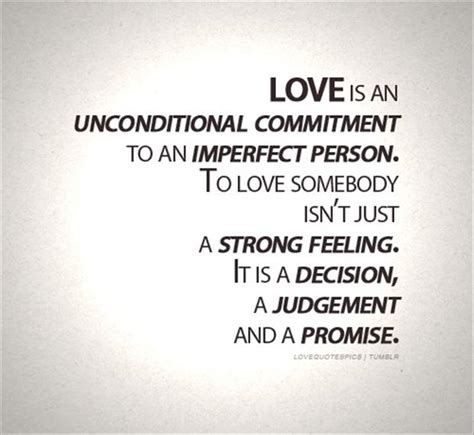 imperfect love love is an unconditional commitment to an imperfect person