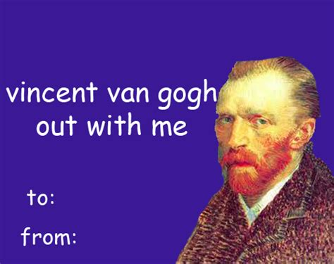 Funny Valentines Day Memes Tumblr - vincent van gogh out with me pictures photos and images