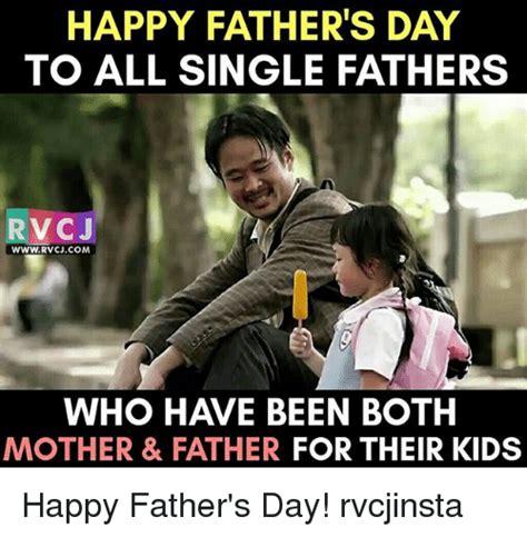 Single Father Meme - happy father s day to all single fathers rv cj wwwrvcjcom