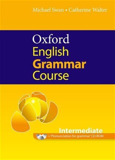 oxford english grammar course 019431250x oxford english grammar course student book with cd rom without answers intermediate by