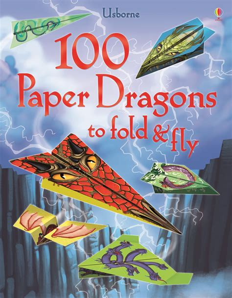 Paper Planes To Fold And Fly - 100 paper dragons to fold and fly at usborne children s