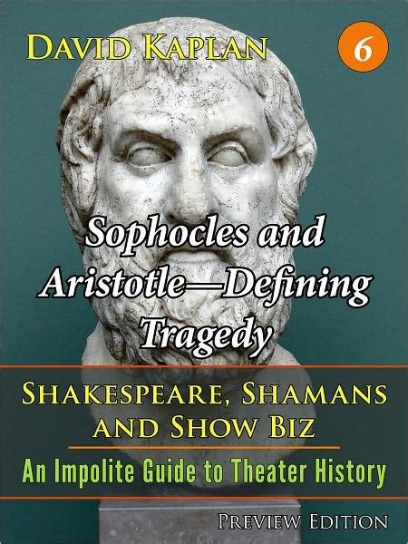 aristotle biography sparknotes sophocles and aristotle defining tragedy by david kaplan