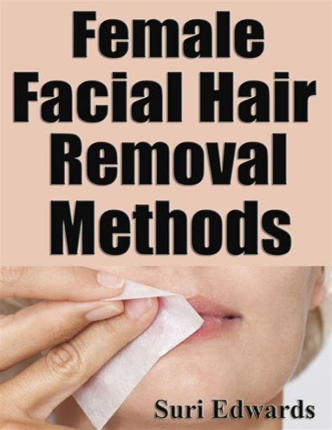 removal methods hair removal methods by suri edwards nook