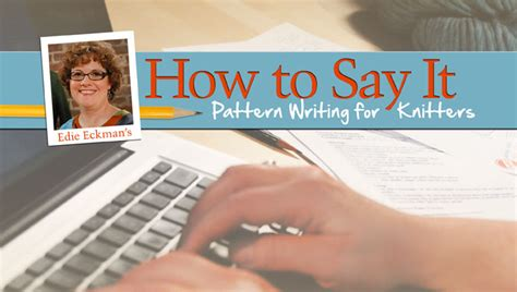 pattern writing knitting craftdrawer crafts learn how to write and publish your