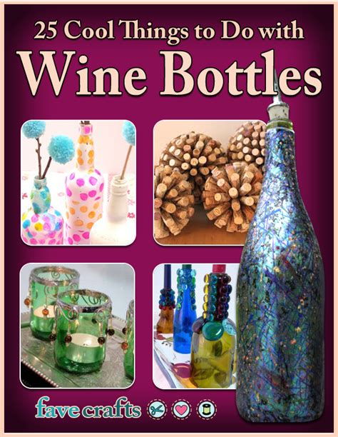 25 cool things to do with wine bottles favecrafts