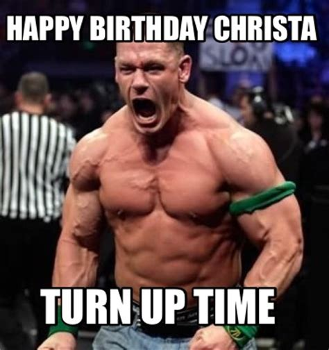 Turn Up Meme - meme creator happy birthday christa turn up time meme