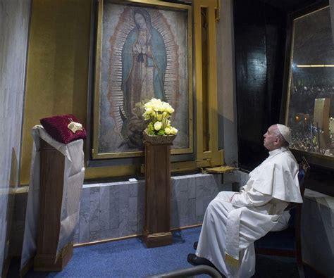 imagenes virgen de guadalupe con el papa el papa cumple su deseo de rezar ante la virgen de