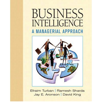 Mba In Business Intelligence In Canada by Business Intelligence Efraim Turban 9780132347617