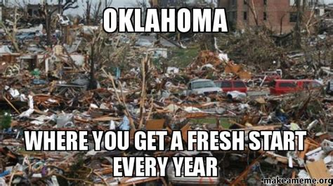 Okc Memes - oklahoma where you get a fresh start every year make a meme