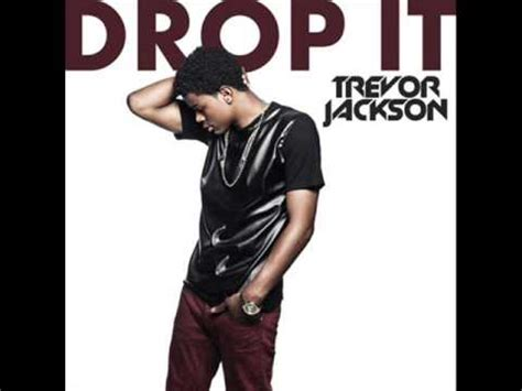 trevor jackson video songs download drop it trevor jackson audio youtube