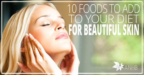10 Foods Your Skin Will by 10 Foods To Add To Your Diet For Beautiful Skin Updated