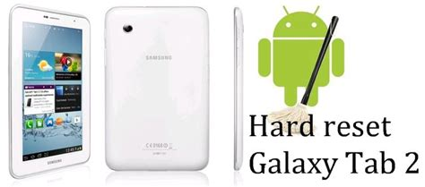 reset samsung tab 2 hard reset galaxy tab 2 reset to factory settings