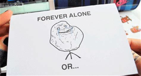Together Alone Meme - forever alone card best funny gifs updated daily