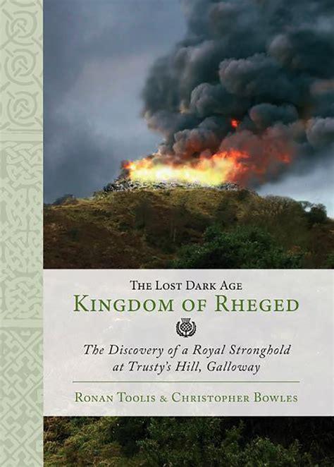 libro the darkening age the il regno quot perduto quot di reghed forse emerso dalle nebbie del tempo la storia viva archeologia