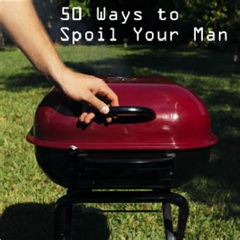your man mp 50 ways to spoil your man blissfully domestic