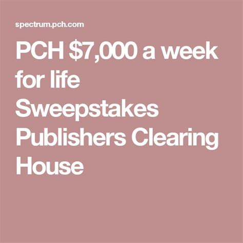 Pch 7000 A Week For Life Sweepstakes - best 20 publisher clearing house ideas on pinterest reg online online sweepstakes