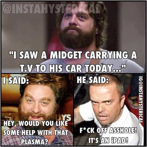 Meme Midget - i saw midget carrying a tv today quickmeme