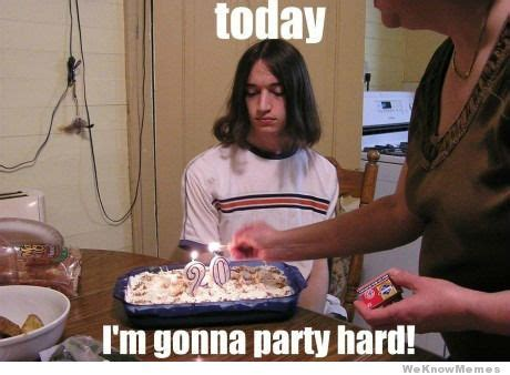 Party Hard Meme - today im gonna party hard weknowmemes