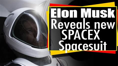 elon musk youtube spacex elon musk reveals new spacex space suit spacex spacesuit