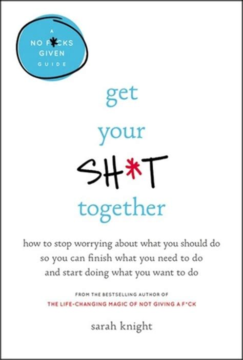 how to get sh t done why need to stop doing everything so they can achieve anything books get your sh t together how to stop worrying about what
