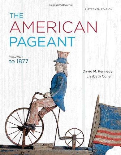 The American Pageant 12th Edition Chapter 16 Outline by The American Pageant Volume 1 15th Edition Rent 9781111831424 1111831424