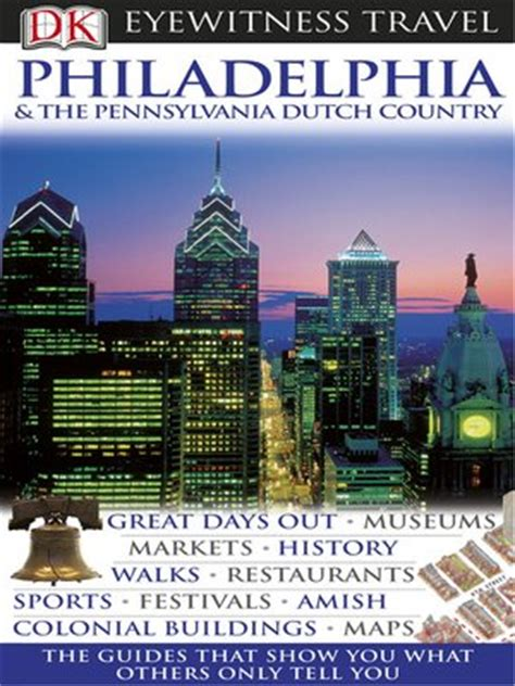 dk eyewitness travel guide philadelphia the pennsylvania country books philadelphia the pennsylvania country by richard