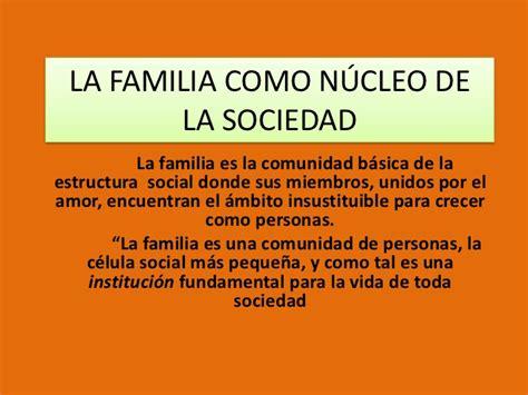 la sociedad de la la familia como n 250 cleo de la sociedad