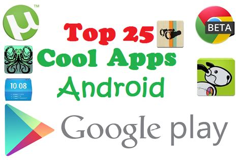 cool apps for android top 25 cool apps for android net worth