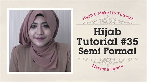 tutorial hijab pashmina semi formal hijab tutorial natasha farani semi formal 35 youtube