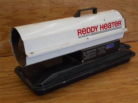reddy heater 50000 btu kerosene manual le tools equipment 5 in loretto minnesota by loretto