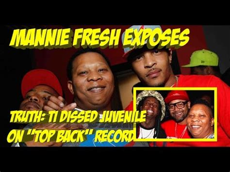 top back ti mannie fresh exposes truth quot ti dissed juvenile on the