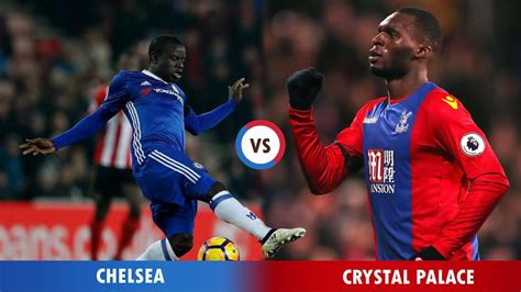 chelsea live score crystal palace vs chelsea live streaming lineup score