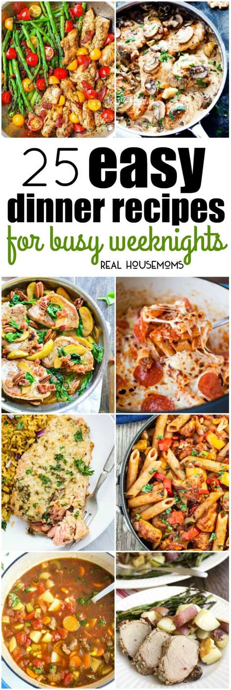25 easy dinner recipes 25 easy dinner recipes for busy weeknights real housemoms