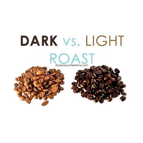 what is stronger light or dark roast coffee dark roast vs light roast whats the difference get to